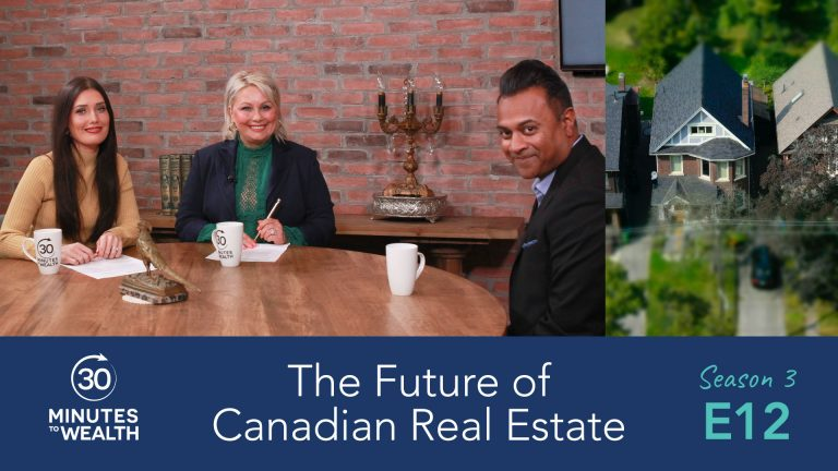Season 3 Episode 12 – The Future of Canadian Real Estate with Carl Gomez