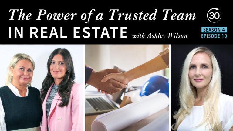 Season 4 Episode 10 - The Power of a Trusted Team in Real Estate