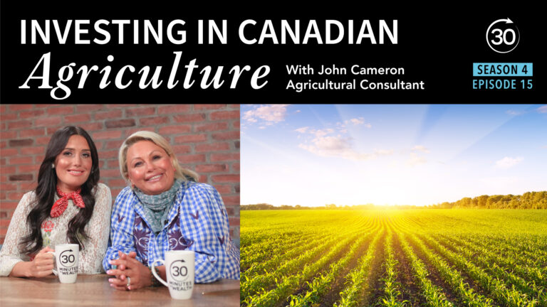 Season 4 Episode 15 - Investing in Canadian Agriculture