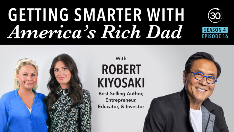 Season 4 Episode 16 - Getting Smarter with America's Rich Dad, Robert Kiyosaki