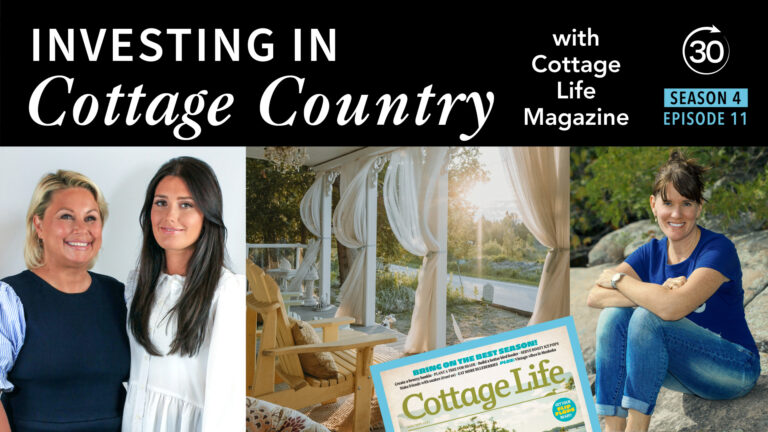 Season 4 Episode 11 - Investing in Cottage Country with Cottage Life Magazine