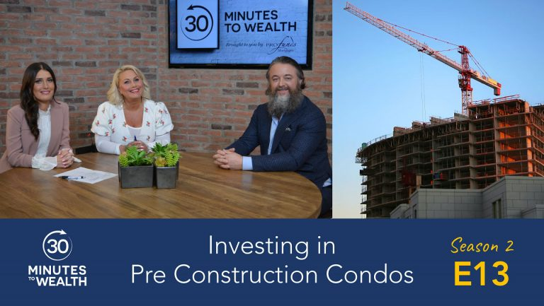 Season 2 Episode 13 – Investing in Pre Construction Condos
