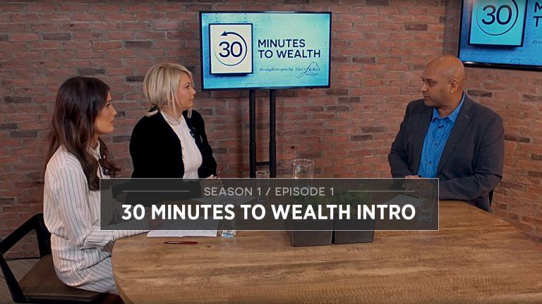 Season 1 Episode 01 - 30 Minutes to Wealth Intro